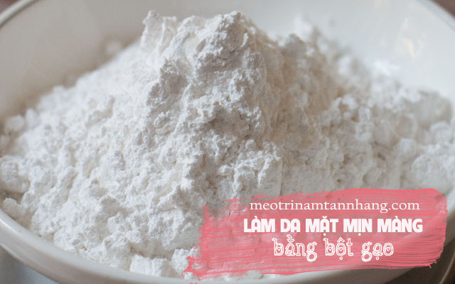 Bột gạo có khả năng chăm sóc da mặt mịn màng