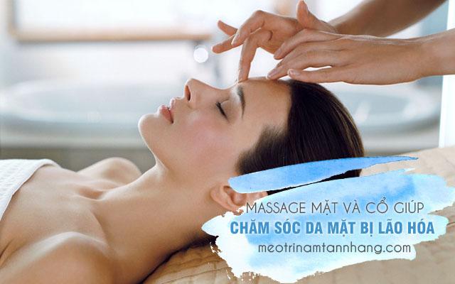 Massage mặt và cổ giúpchăm sóc da mặt bị lão hóa