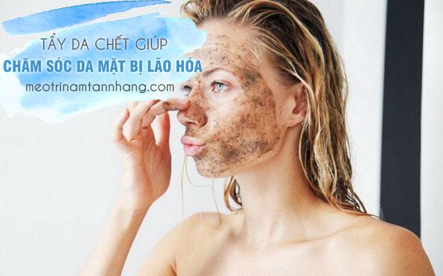 Chăm sóc da mặt bị lão hóa bằng cách tẩy da chết mỗi tuần